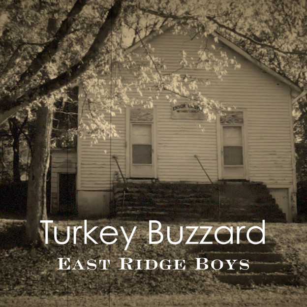 """Turkey Buzzard"" Released by the East Ridge Boys"